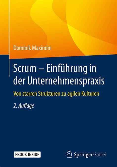 Scrum – Einführung in der Unternehmenspraxis: Von starren Strukturen zu agilen Kulturen (Deutsch)